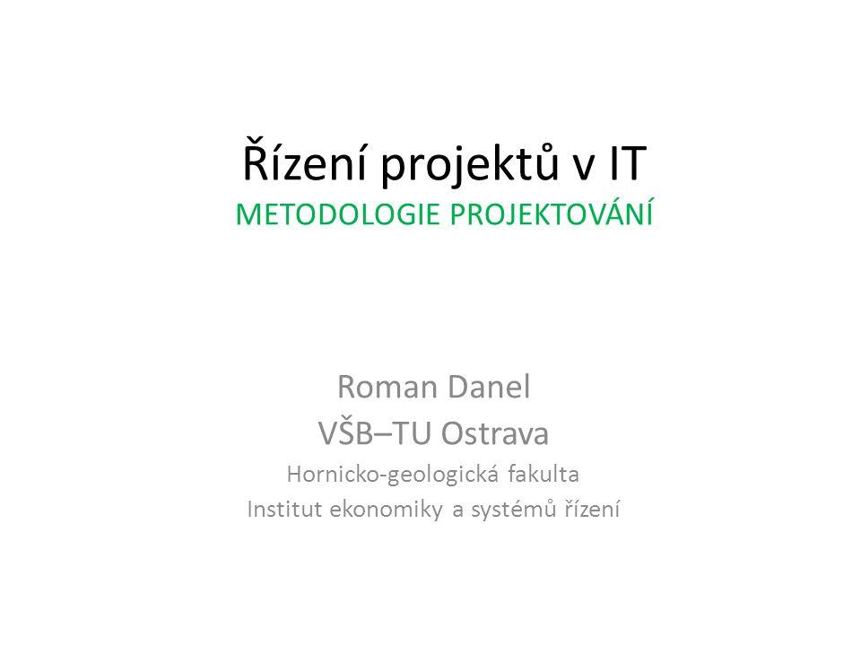Řízení projektů v IT METODOLOGIE PROJEKTOVÁNÍ