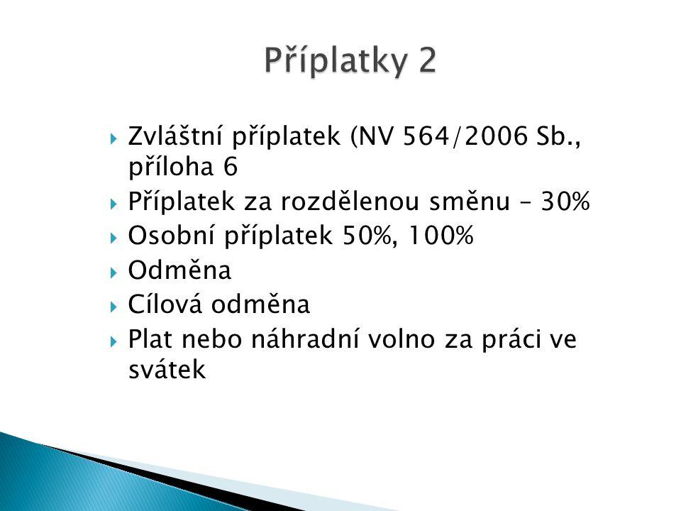 Příplatky 2 Zvláštní příplatek (NV 564/2006 Sb., příloha 6