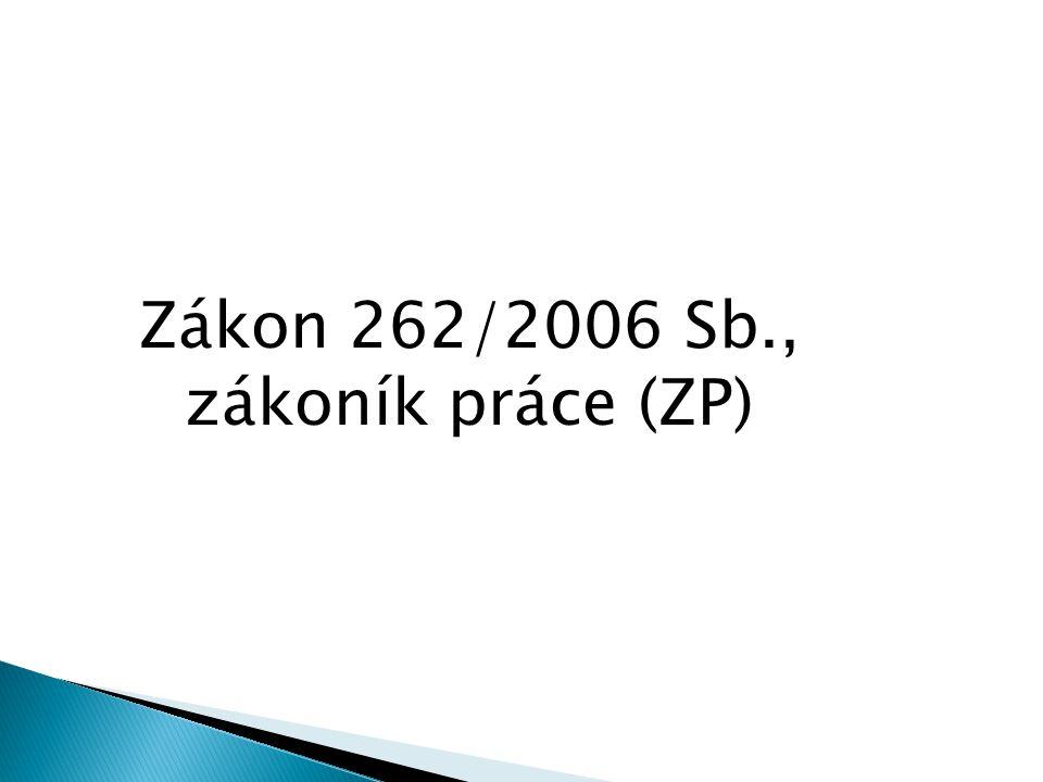 Zákon 262/2006 Sb., zákoník práce (ZP)