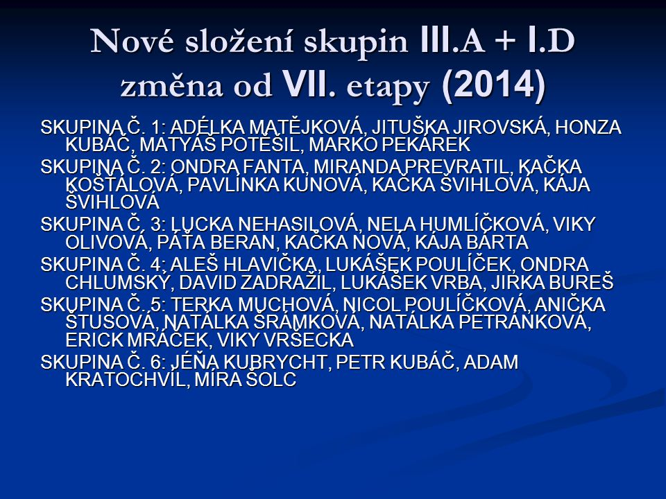 Nové složení skupin III.A + I.D změna od VII. etapy (2014)