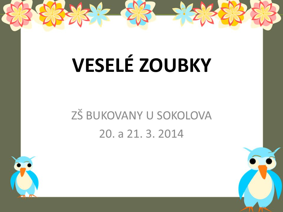 ZŠ BUKOVANY U SOKOLOVA 20. a 21. 3. 2014