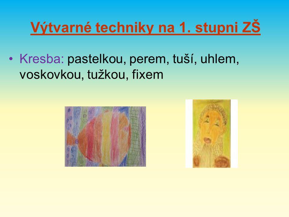 Výtvarné techniky na 1. stupni ZŠ