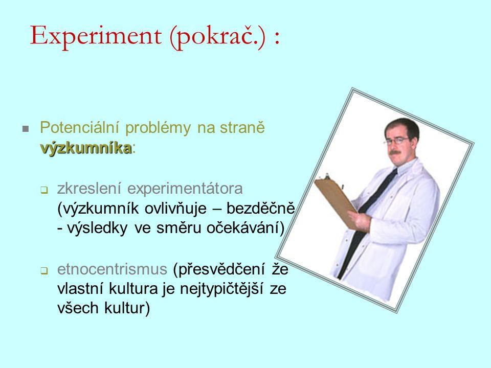 Experiment (pokrač.) : Potenciální problémy na straně výzkumníka: