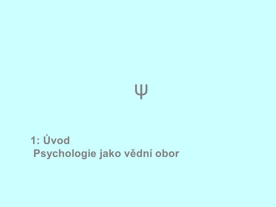 1: Úvod Psychologie jako vědní obor