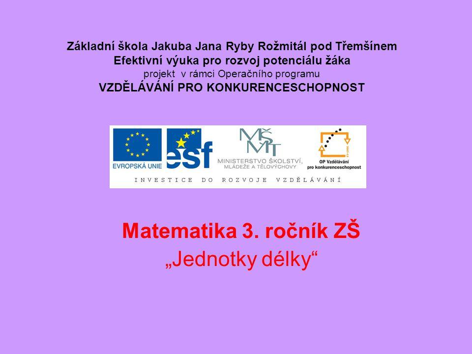 """Matematika 3. ročník ZŠ """"Jednotky délky"""