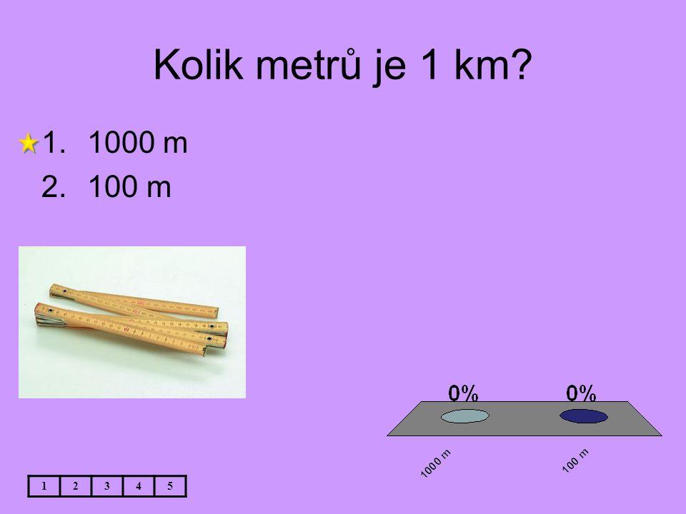 Kolik metrů je 1 km 1000 m 100 m 1 2 3 4 5