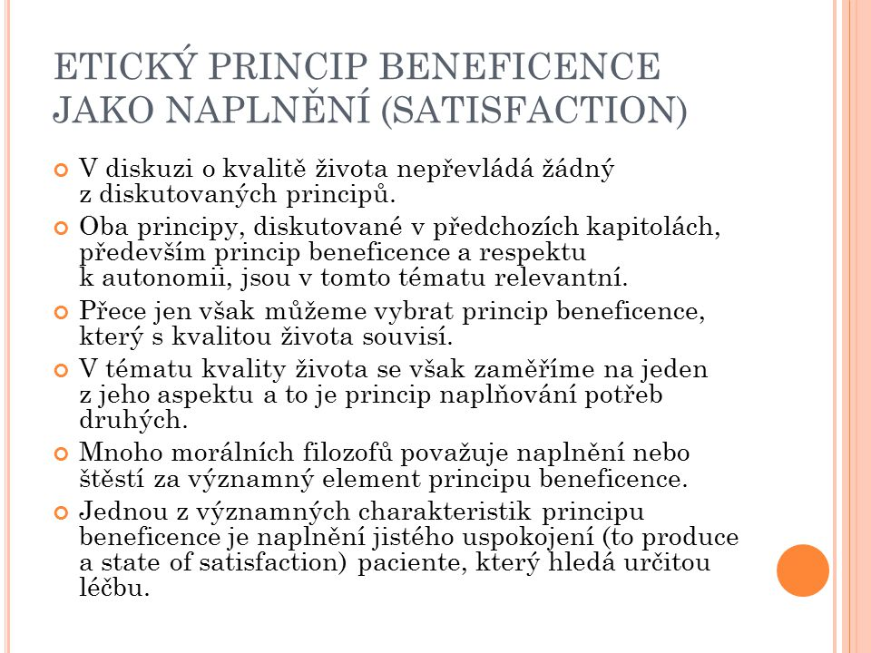 ETICKÝ PRINCIP BENEFICENCE JAKO NAPLNĚNÍ (SATISFACTION)