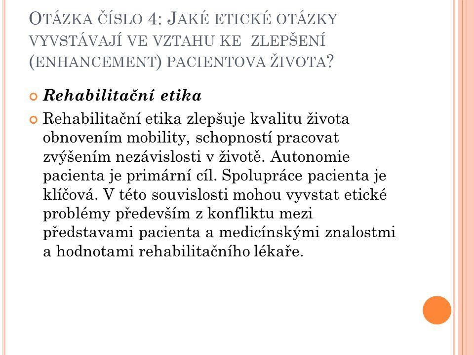 Otázka číslo 4: Jaké etické otázky vyvstávají ve vztahu ke zlepšení (enhancement) pacientova života