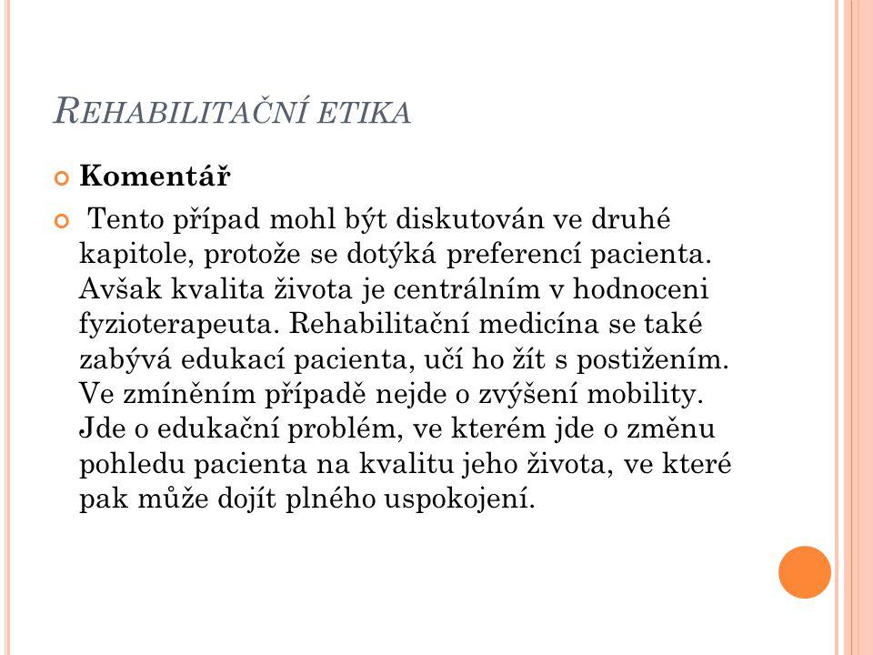 Rehabilitační etika Komentář