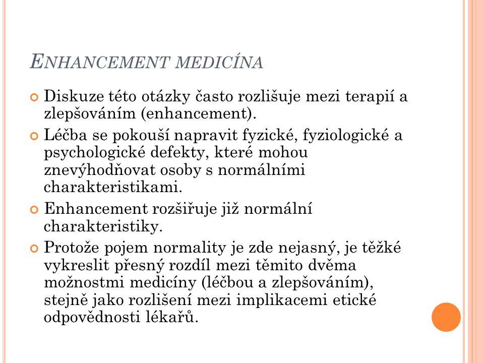 Enhancement medicína Diskuze této otázky často rozlišuje mezi terapií a zlepšováním (enhancement).