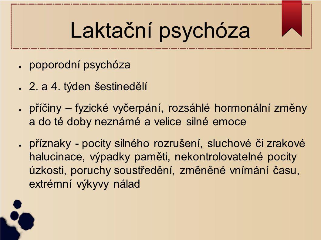 Laktační psychóza poporodní psychóza 2. a 4. týden šestinedělí