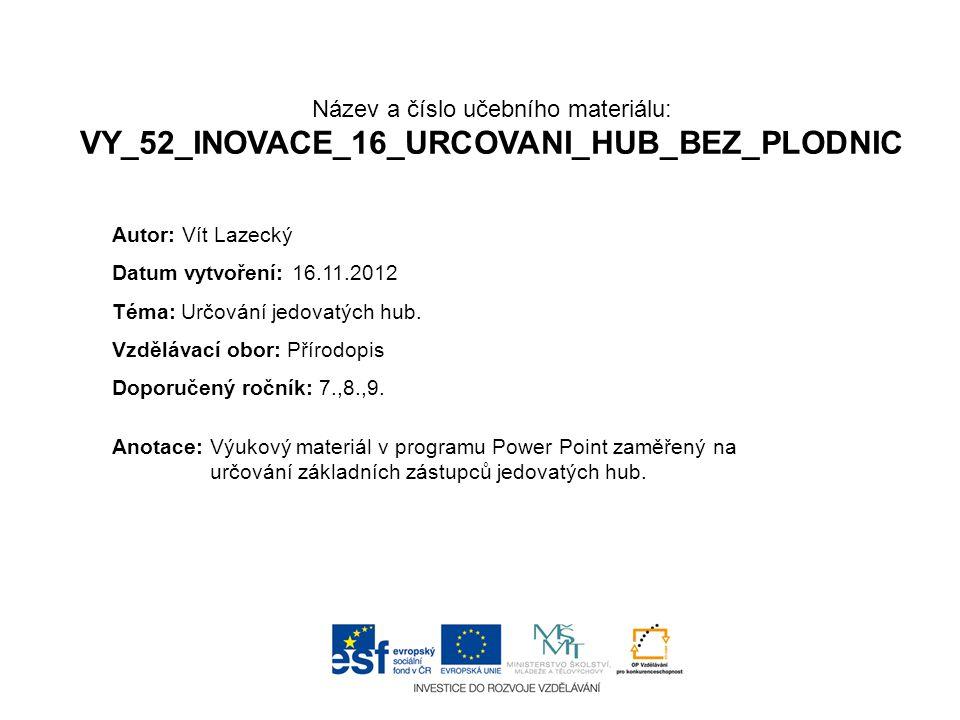 Název a číslo učebního materiálu: VY_52_INOVACE_16_URCOVANI_HUB_BEZ_PLODNIC