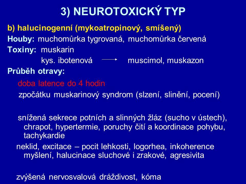 3) NEUROTOXICKÝ TYP doba latence do 4 hodin