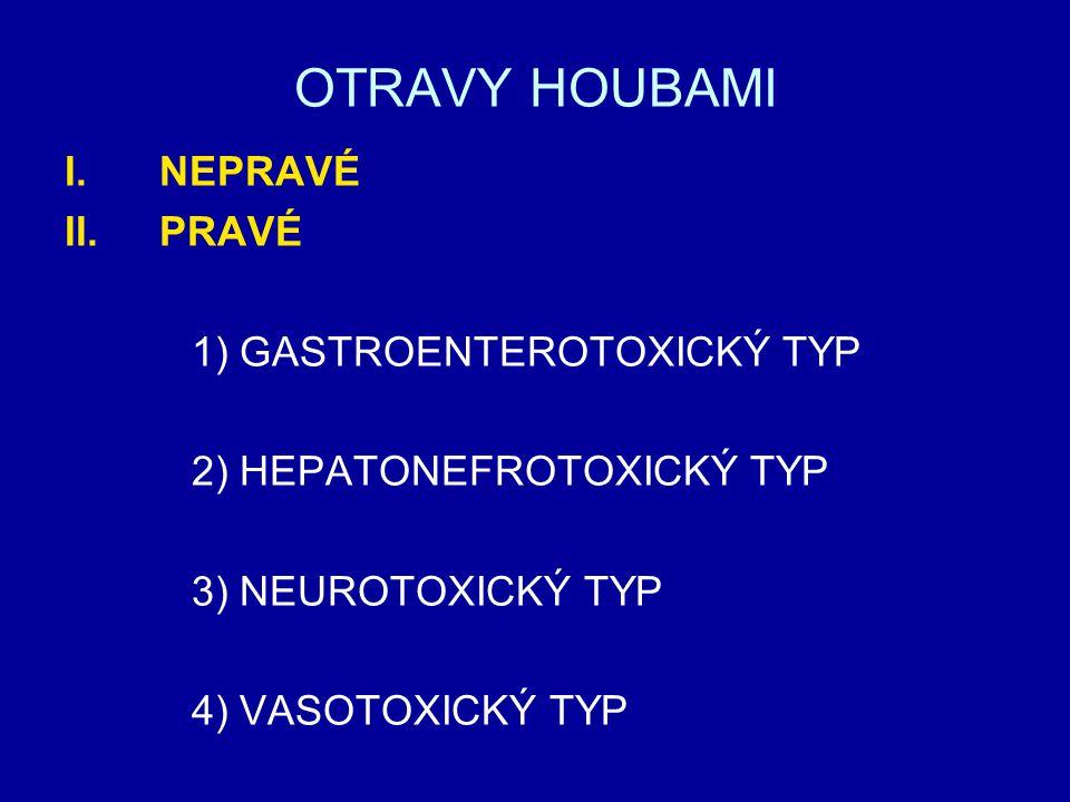 OTRAVY HOUBAMI NEPRAVÉ PRAVÉ 1) GASTROENTEROTOXICKÝ TYP