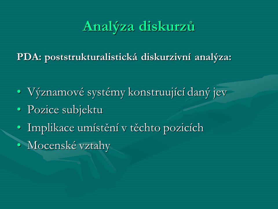 Analýza diskurzů Významové systémy konstruující daný jev