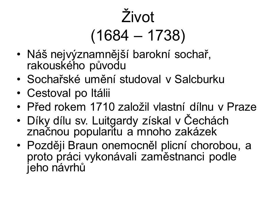 Život (1684 – 1738) Náš nejvýznamnější barokní sochař, rakouského původu. Sochařské umění studoval v Salcburku.