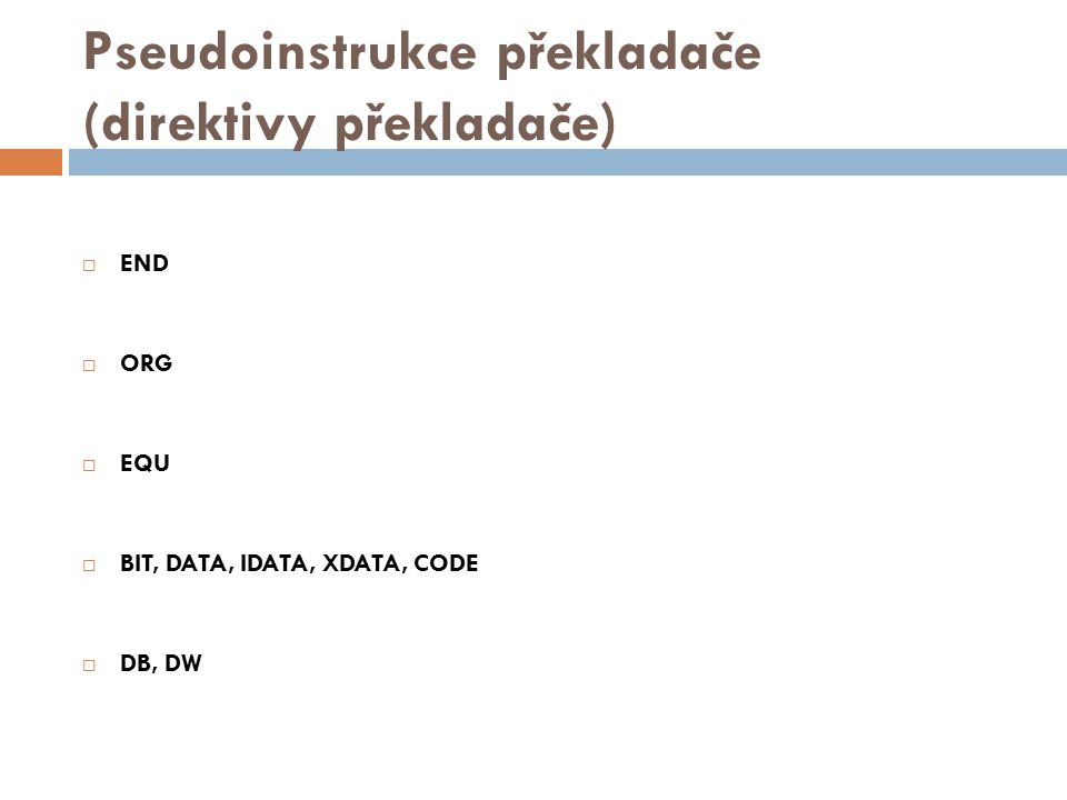 Pseudoinstrukce překladače (direktivy překladače)