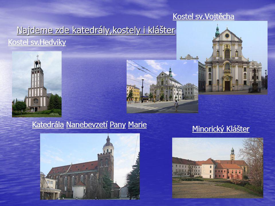 Najdeme zde katedrály,kostely i klášter