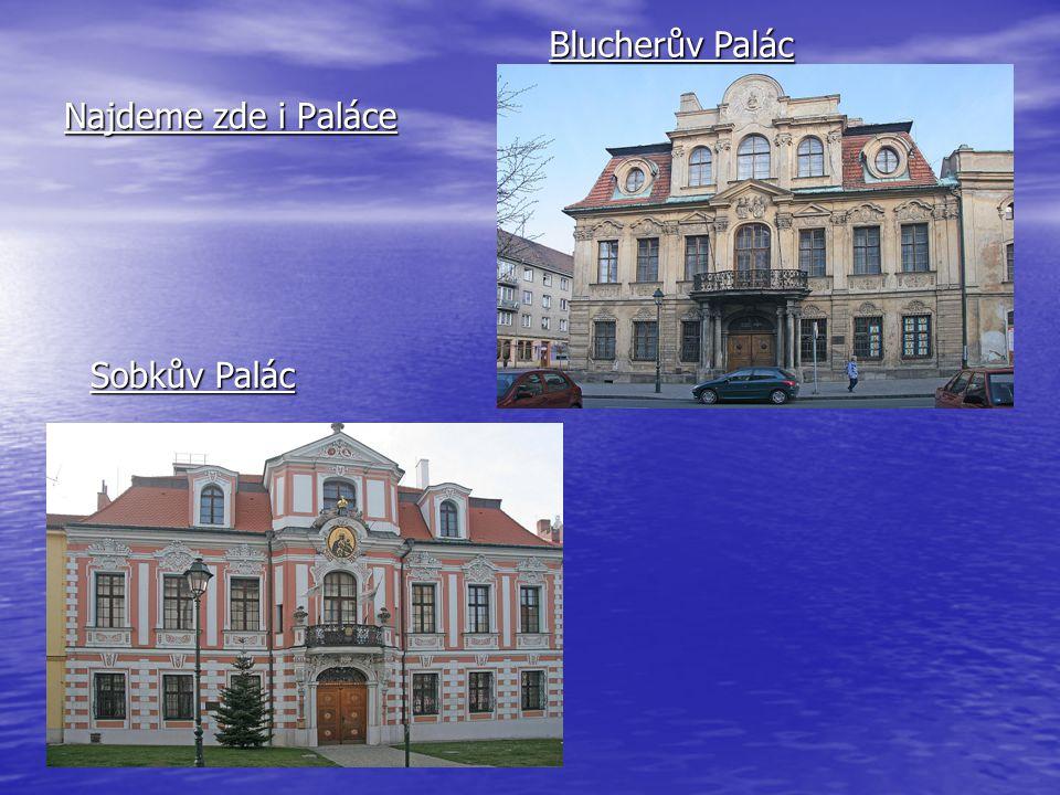 Blucherův Palác Najdeme zde i Paláce Sobkův Palác