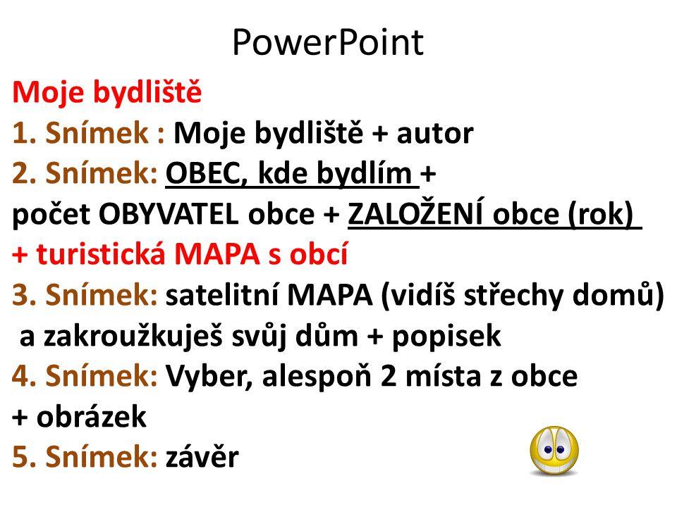 PowerPoint Moje bydliště 1. Snímek : Moje bydliště + autor