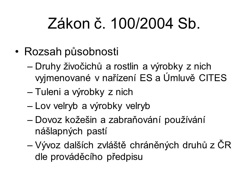 Zákon č. 100/2004 Sb. Rozsah působnosti