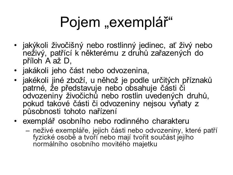 """Pojem """"exemplář jakýkoli živočišný nebo rostlinný jedinec, ať živý nebo neživý, patřící k některému z druhů zařazených do příloh A až D,"""