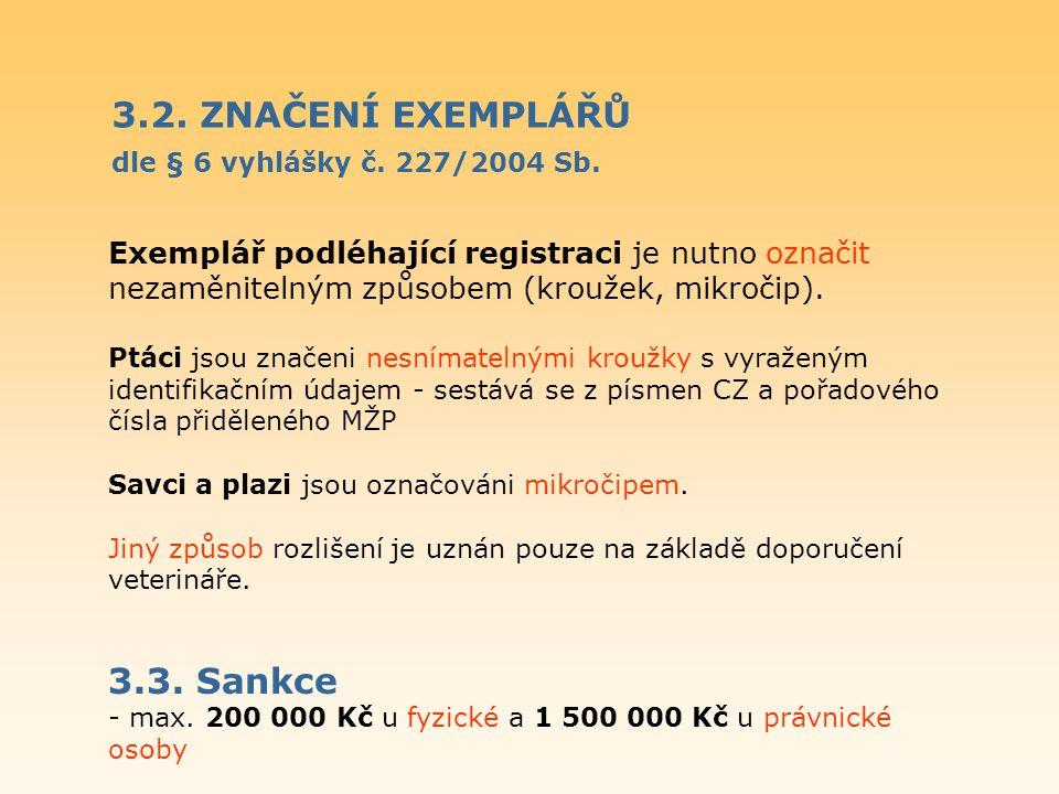 3.2. ZNAČENÍ EXEMPLÁŘŮ dle § 6 vyhlášky č. 227/2004 Sb.