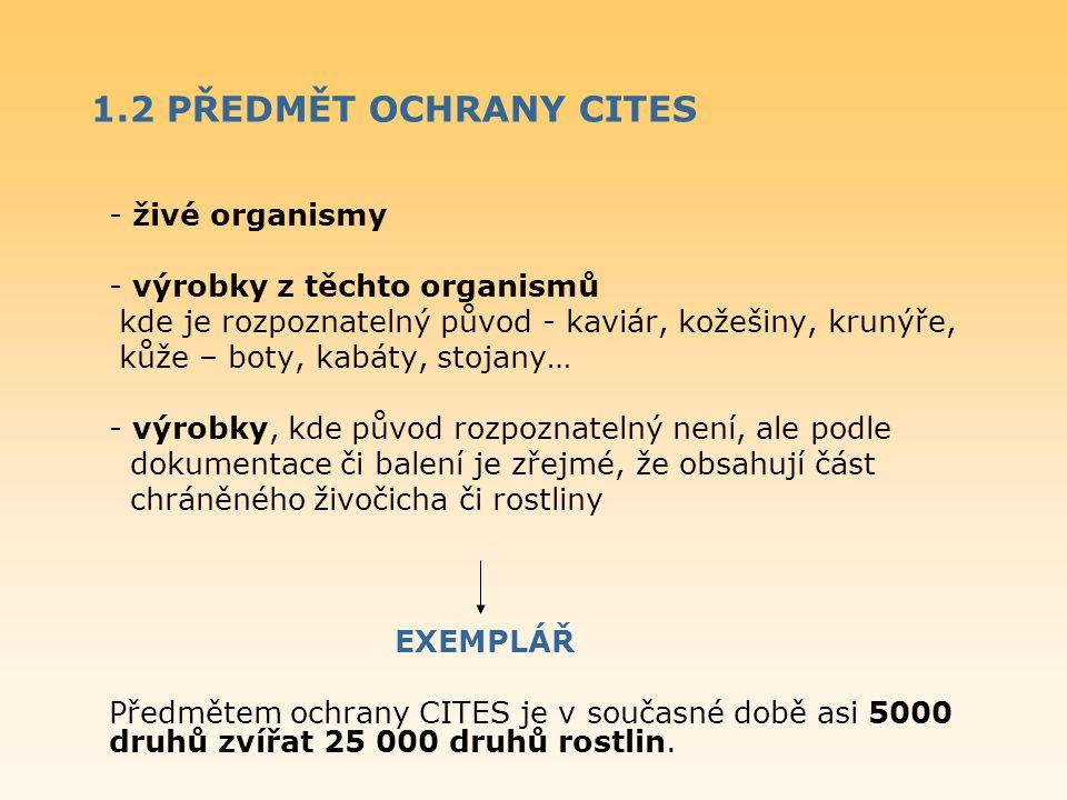 1.2 PŘEDMĚT OCHRANY CITES - živé organismy