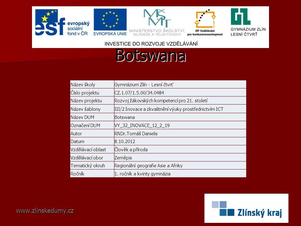 Botswana www.zlinskedumy.cz Název školy Gymnázium Zlín - Lesní čtvrť