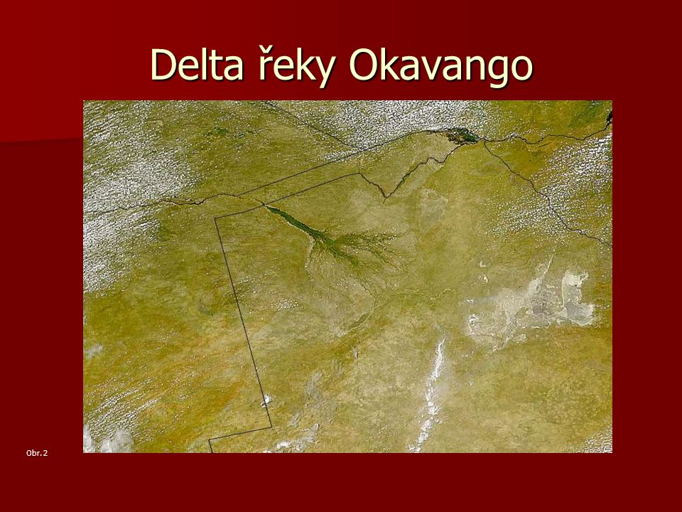Delta řeky Okavango Obr. 2