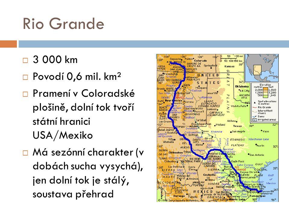 Rio Grande 3 000 km Povodí 0,6 mil. km²