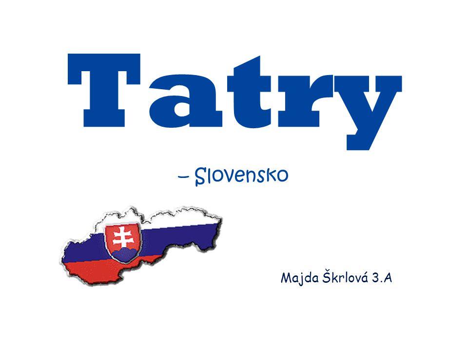 Tatry – Slovensko Majda Škrlová 3.A