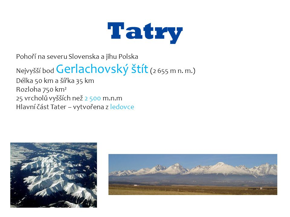 Tatry Pohoří na severu Slovenska a jihu Polska