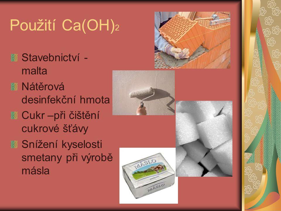 Použití Ca(OH)2 Stavebnictví - malta Nátěrová desinfekční hmota