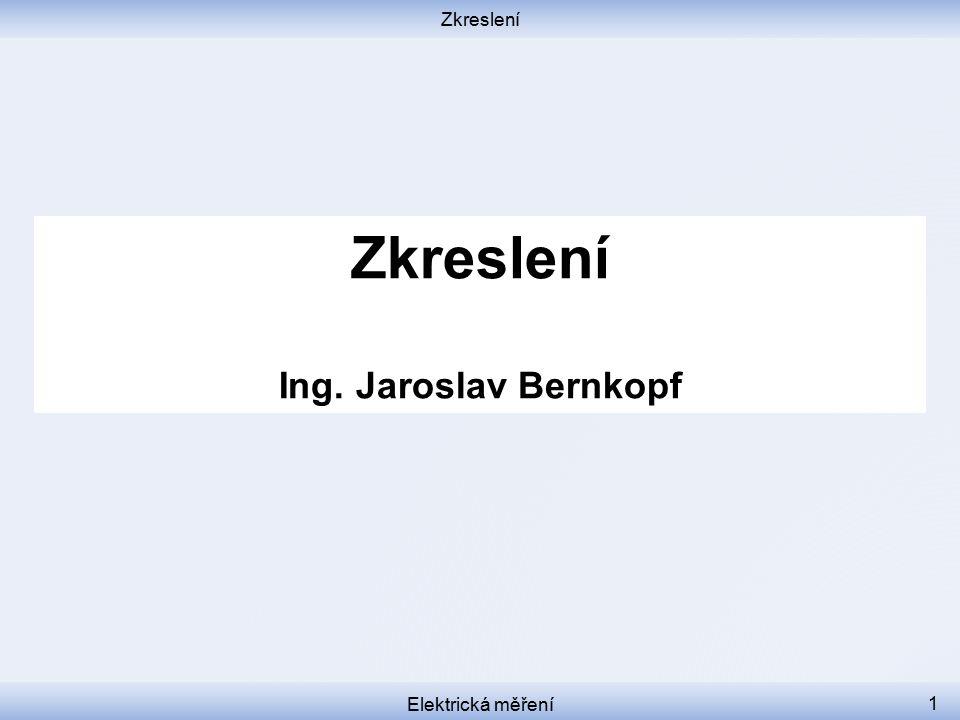 Zkreslení Zkreslení Ing. Jaroslav Bernkopf Elektrická měření