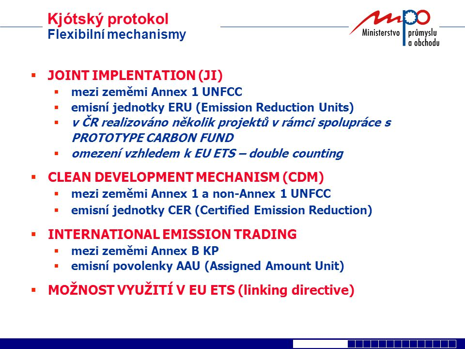 Kjótský protokol Flexibilní mechanismy JOINT IMPLENTATION (JI)