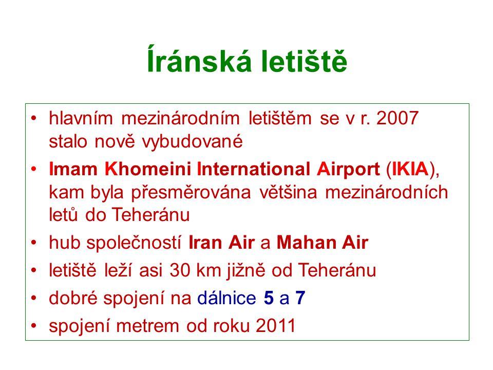 Íránská letiště hlavním mezinárodním letištěm se v r. 2007 stalo nově vybudované.