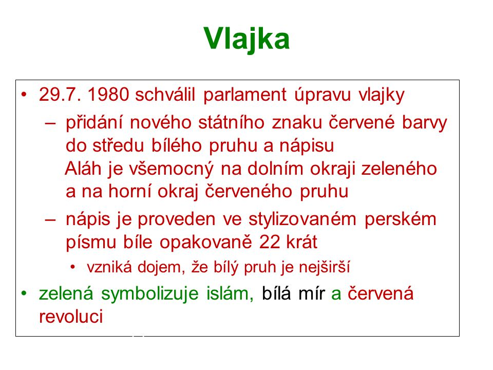 Vlajka 29.7. 1980 schválil parlament úpravu vlajky