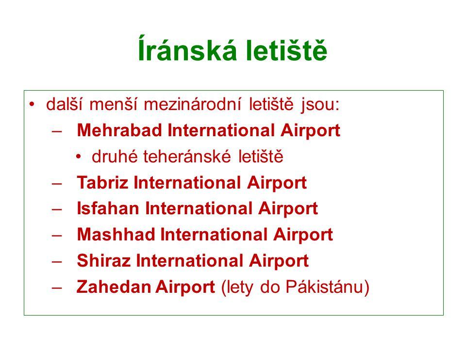 Íránská letiště další menší mezinárodní letiště jsou: