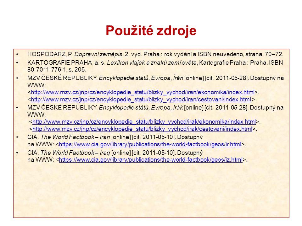 Použité zdroje HOSPODARZ, P. Dopravní zeměpis. 2. vyd. Praha : rok vydání a ISBN neuvedeno, strana 70–72.