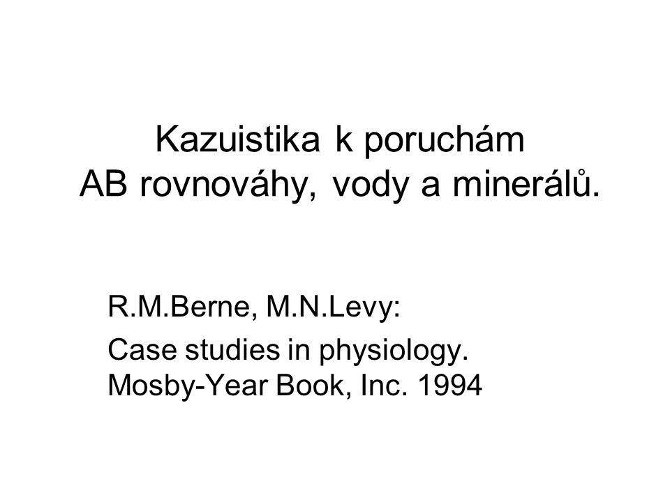 Kazuistika k poruchám AB rovnováhy, vody a minerálů.