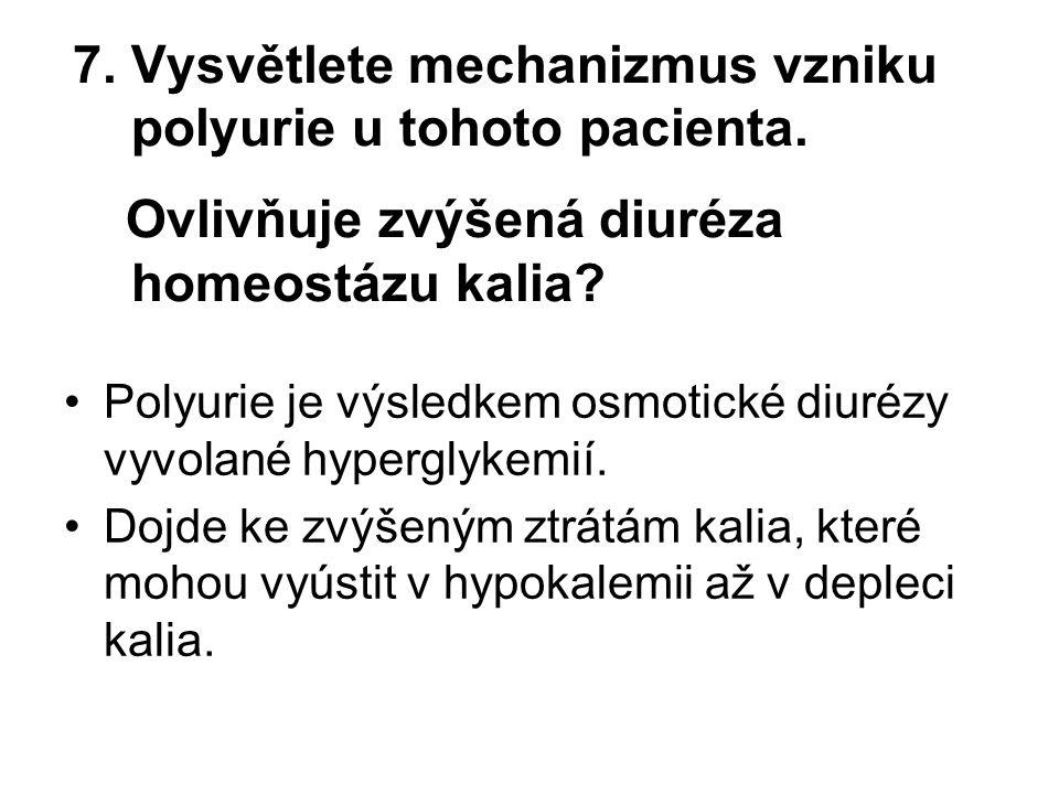 7. Vysvětlete mechanizmus vzniku polyurie u tohoto pacienta