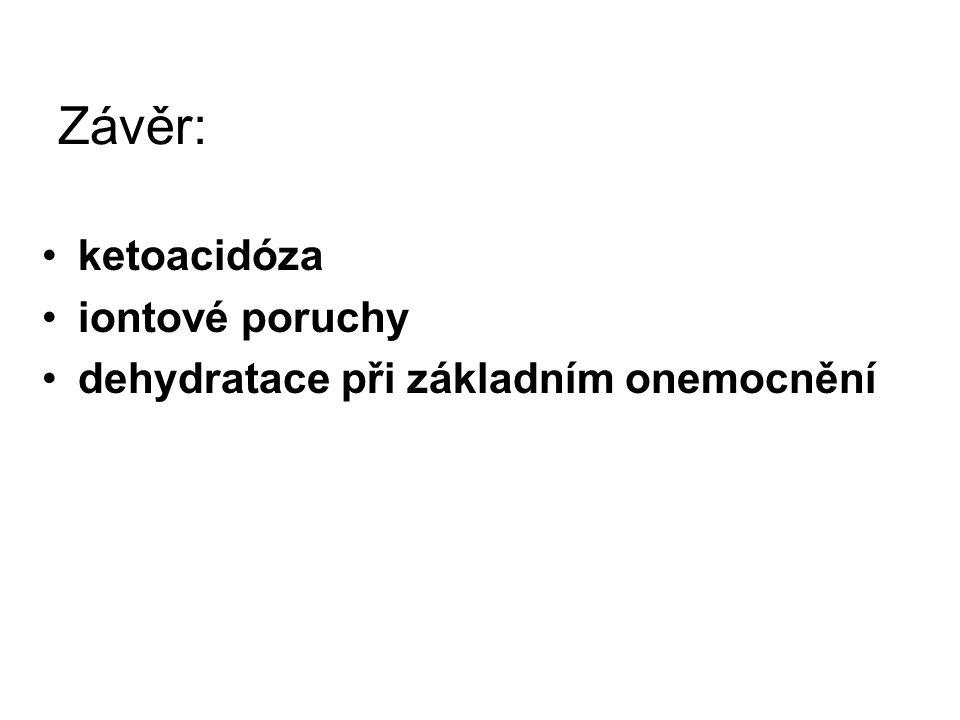 Závěr: ketoacidóza iontové poruchy