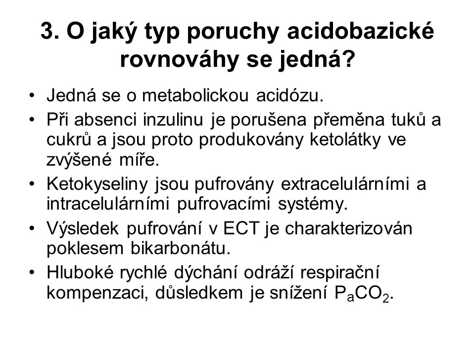 3. O jaký typ poruchy acidobazické rovnováhy se jedná