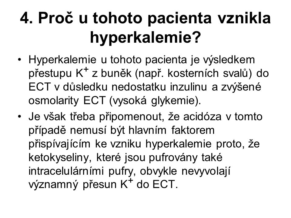 4. Proč u tohoto pacienta vznikla hyperkalemie
