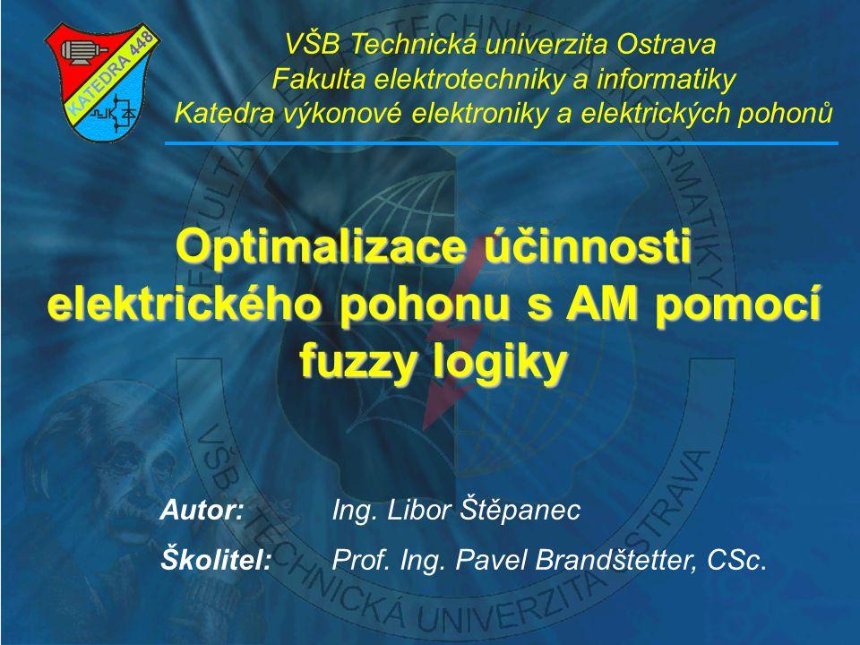 Optimalizace účinnosti elektrického pohonu s AM pomocí fuzzy logiky