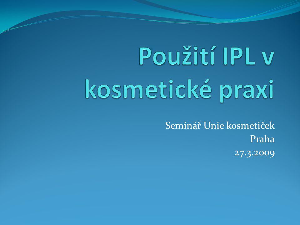 Použití IPL v kosmetické praxi