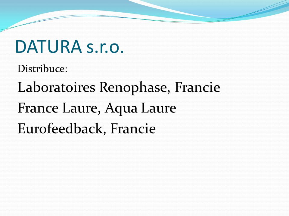 DATURA s.r.o. Laboratoires Renophase, Francie France Laure, Aqua Laure