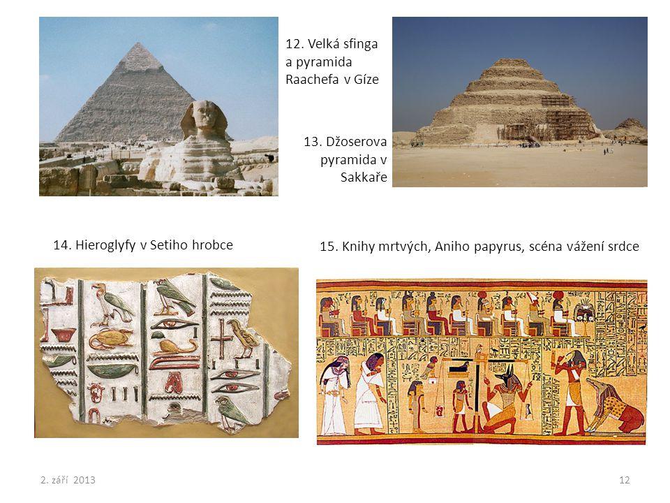 12. Velká sfinga a pyramida Raachefa v Gíze