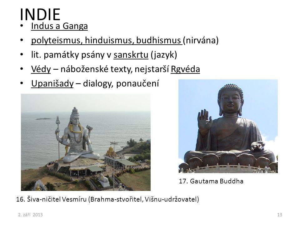 INDIE Indus a Ganga polyteismus, hinduismus, budhismus (nirvána)